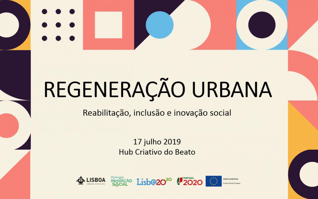 Regeneração Urbana. Reabilitação, inclusão e inovação social