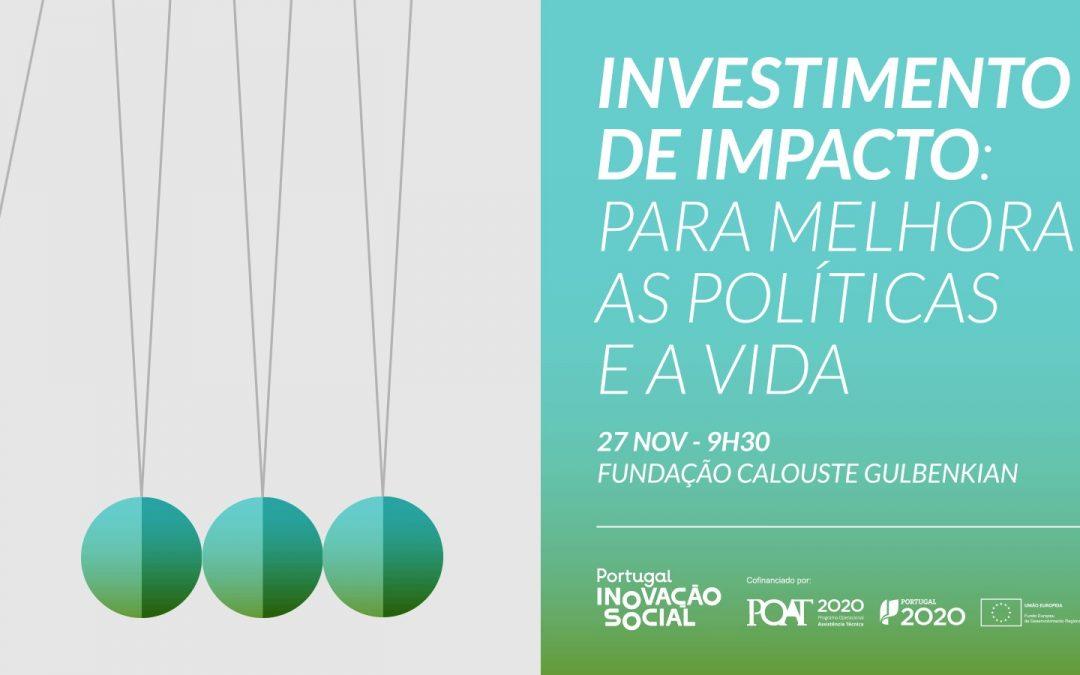 Portugal Inovação Social promove encontro Investimento de Impacto: para melhorar as políticas e a vida